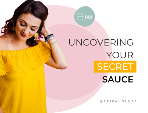 "UNCOVERING YOUR ""SECRET SAUCE"""