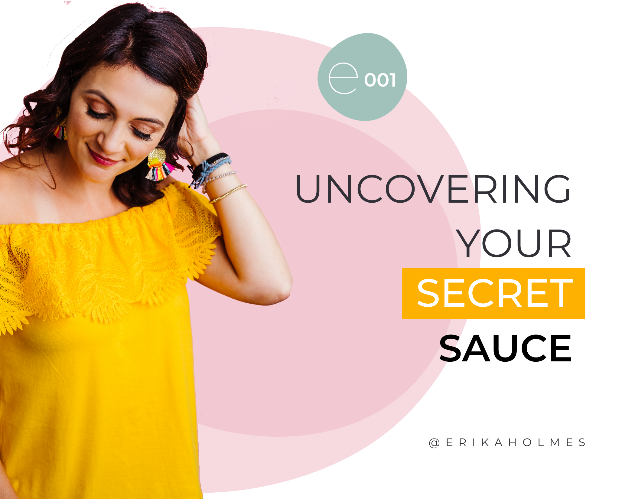 Makeover your Marketing Podcast host erika holmes | Episode 1 Uncovering your secret sauce