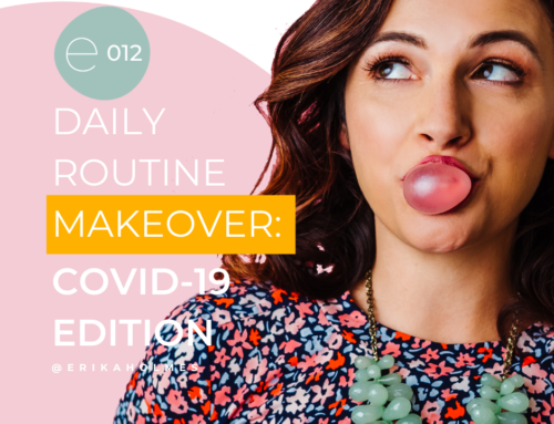 Daily Routine Makeover: Covid-19 Edition